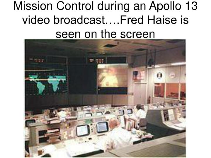 Mission Control during an Apollo 13 video broadcast….Fred Haise is seen on the screen