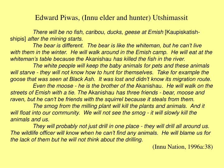 Edward Piwas, (Innu elder and hunter) Utshimassit