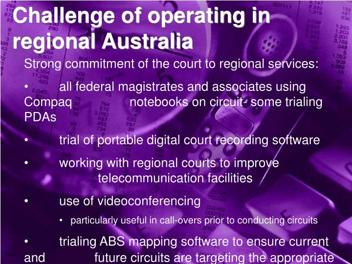 Challenge of operating in regional Australia