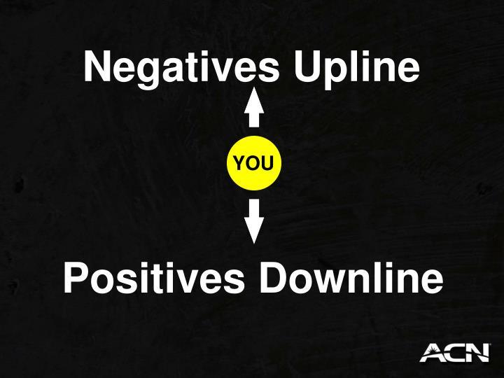 Negatives Upline