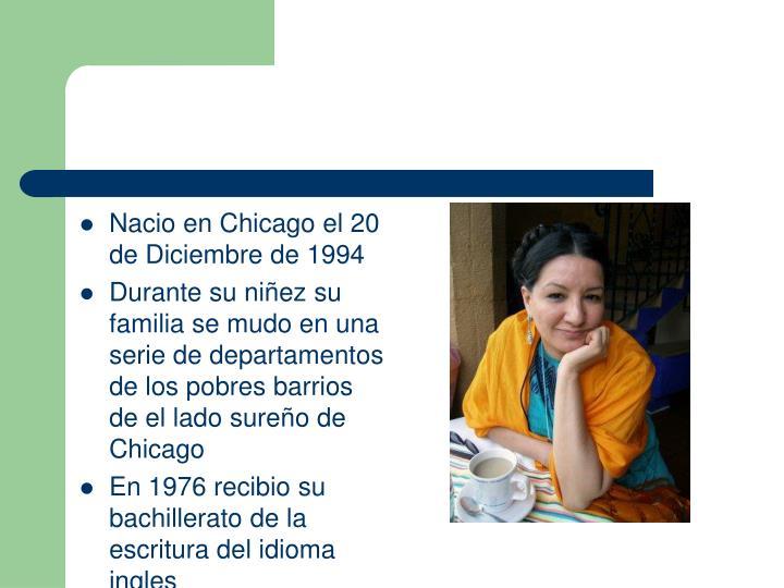 Nacio en Chicago el 20 de Diciembre de 1994