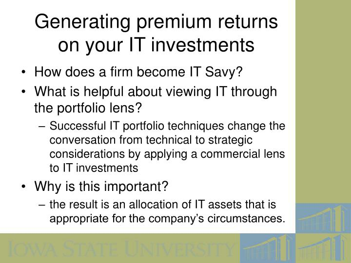 Generating premium returns on your IT investments