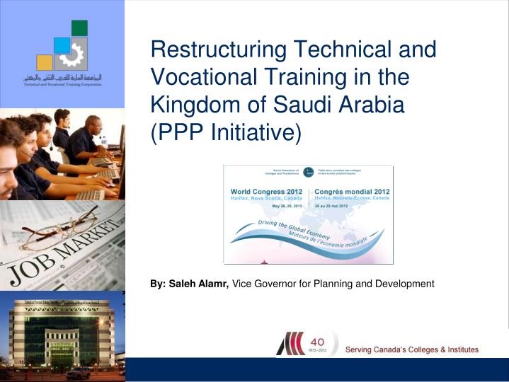 Restructuring Technical and Vocational Training in the Kingdom of Saudi Arabia