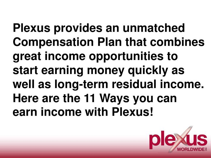 Plexus provides an unmatched Compensation
