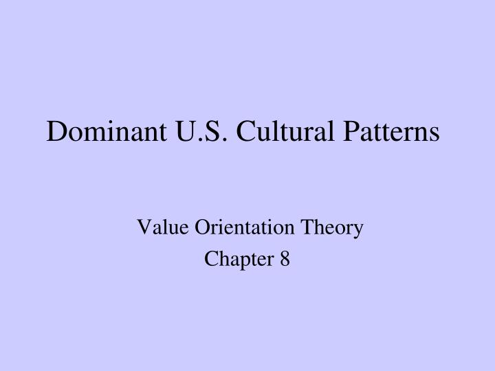 dominant u s cultural patterns