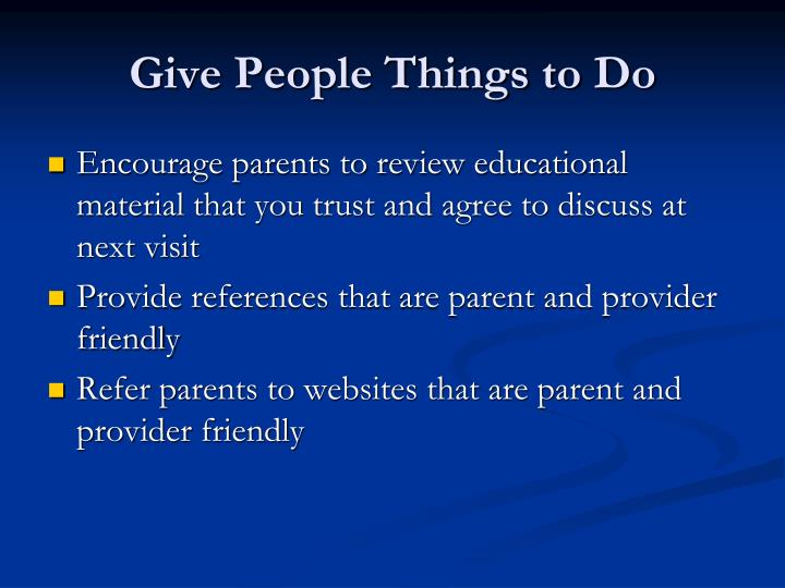 Give People Things to Do