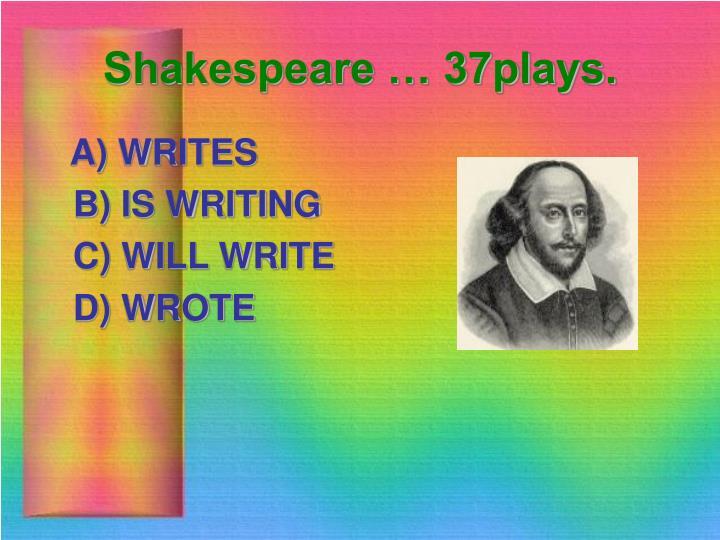 Shakespeare … 37plays.