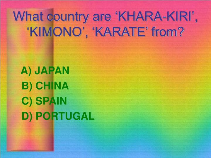 What country are 'KHARA-KIRI', 'KIMONO', 'KARATE' from?