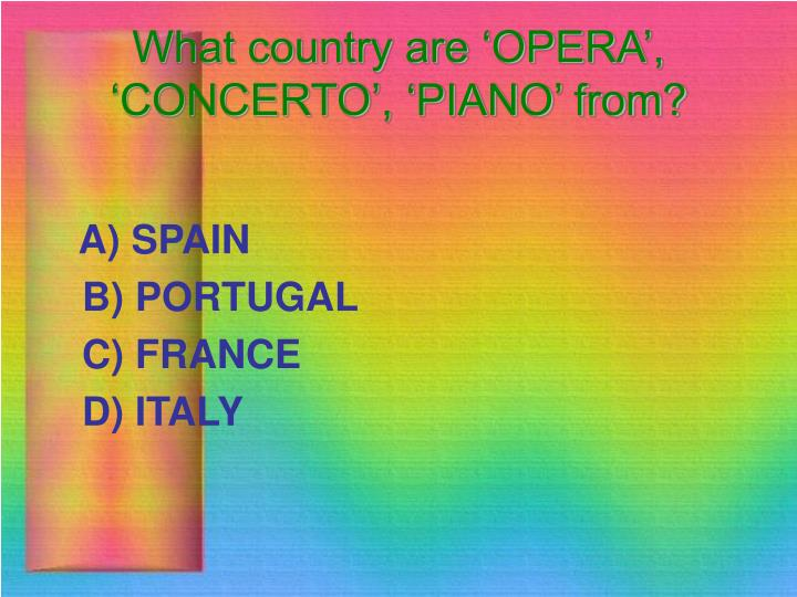 What country are 'OPERA', 'CONCERTO', 'PIANO' from?