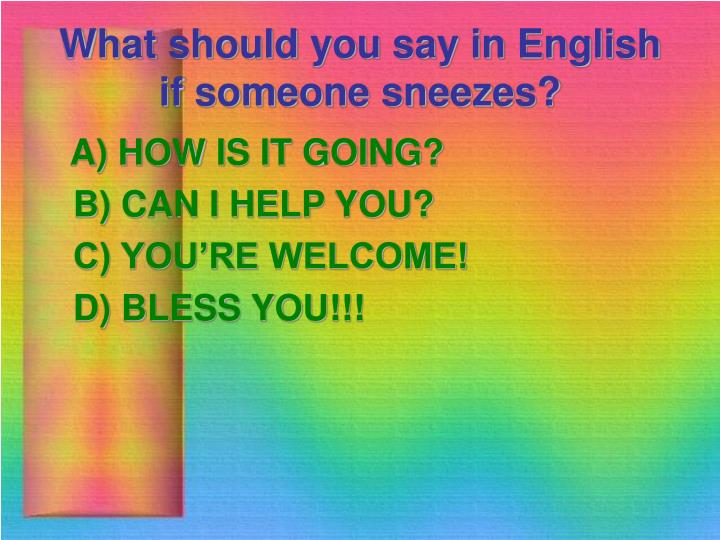 What should you say in English if someone sneezes?