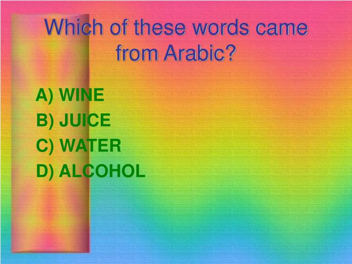 Which of these words came from Arabic?
