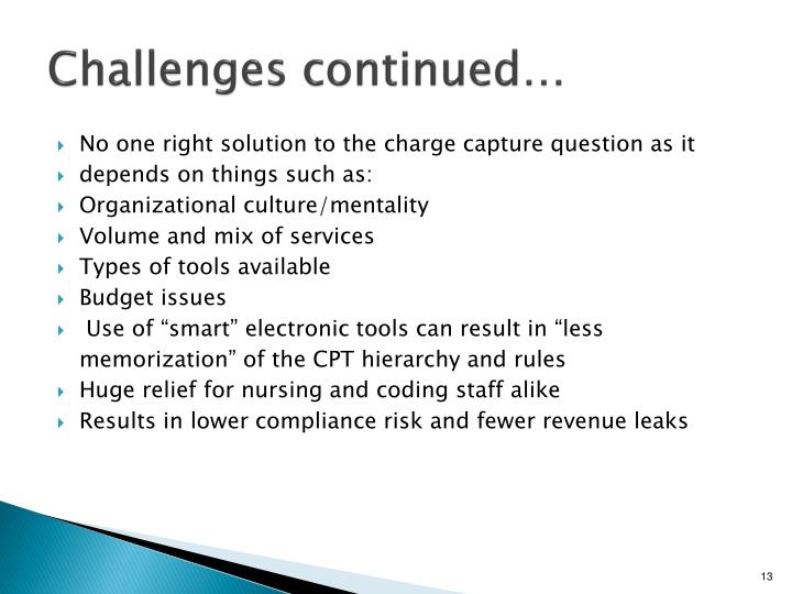 Challenges continued…