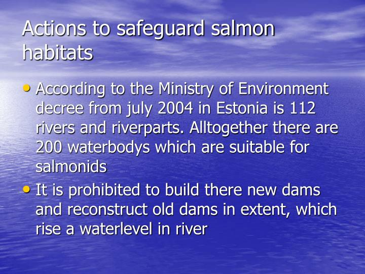 Actions to safeguard salmon habitats