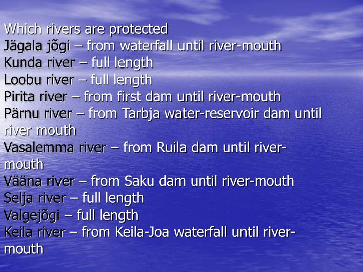 Which rivers are protected