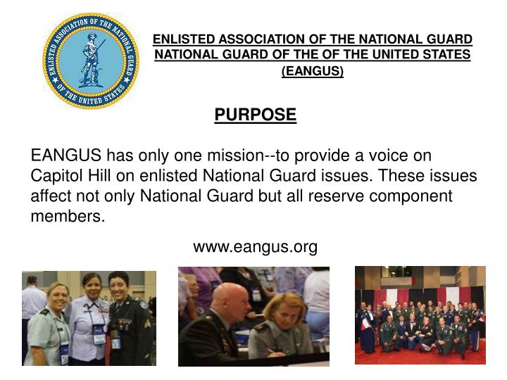 ENLISTED ASSOCIATION OF THE NATIONAL GUARD NATIONAL GUARD OF THE OF THE UNITED STATES (EANGUS)