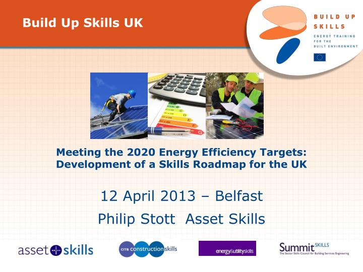 Meeting the 2020 Energy Efficiency Targets: Development of a Skills Roadmap for the UK