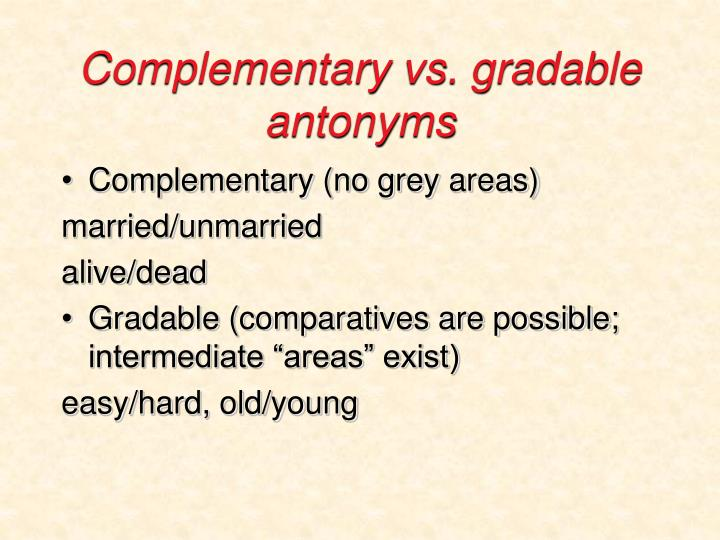 Complementary vs. gradable antonyms