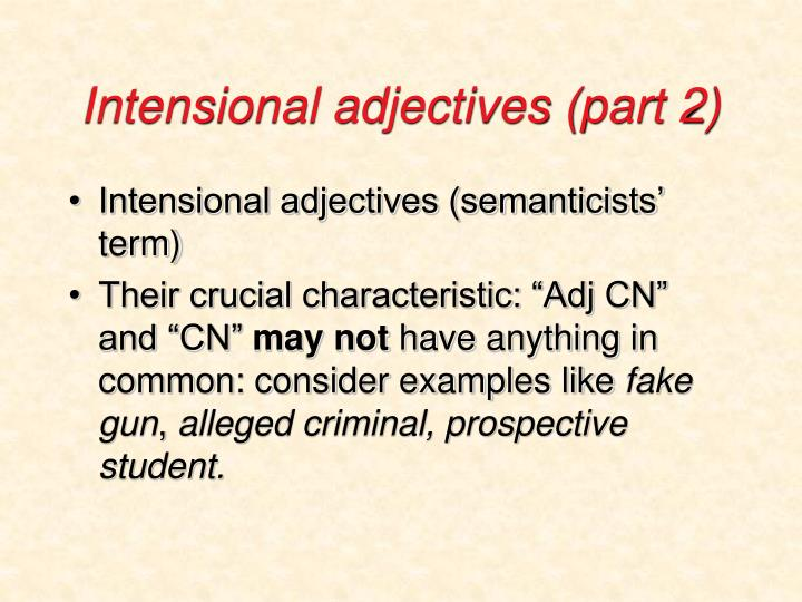 Intensional adjectives (part 2)