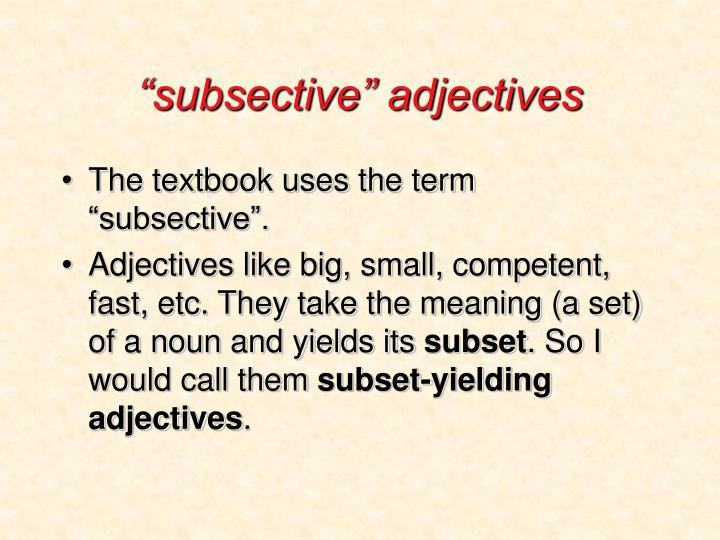 """""""subsective"""" adjectives"""