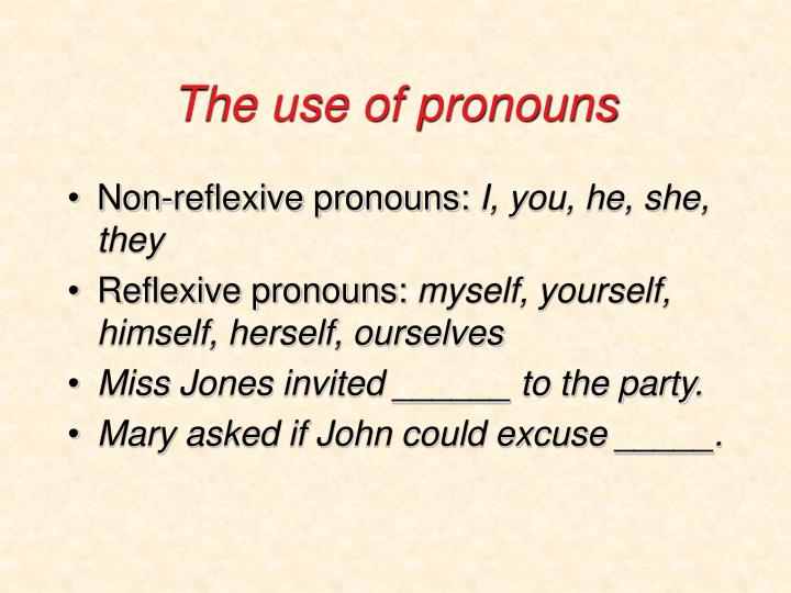 The use of pronouns