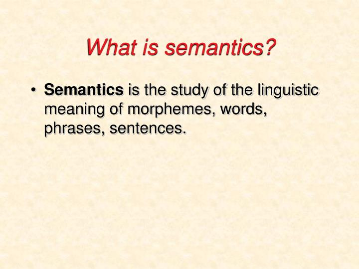 What is semantics?