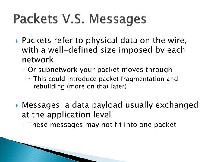 Packets V.S. Messages