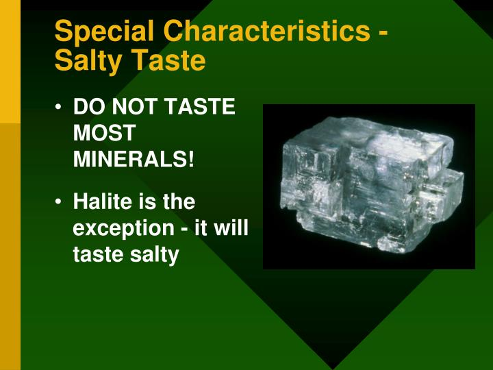 DO NOT TASTE MOST MINERALS!