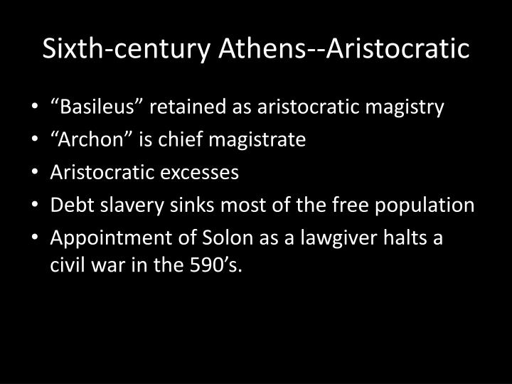 Sixth-century Athens--Aristocratic