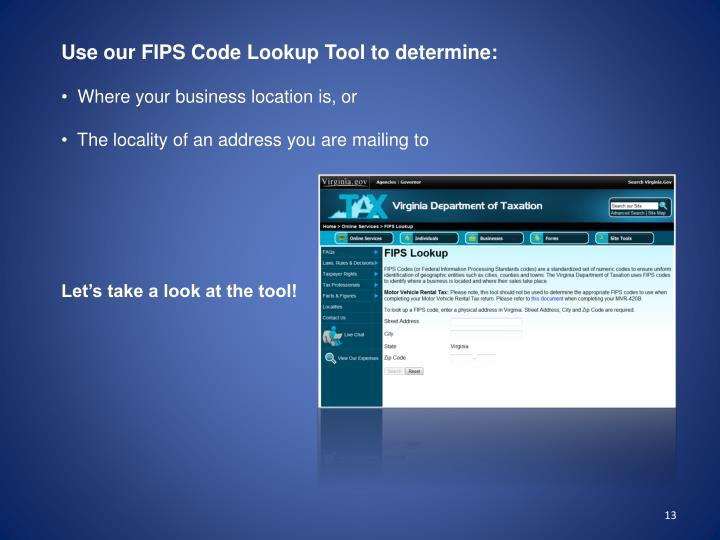 Use our FIPS Code Lookup Tool to determine: