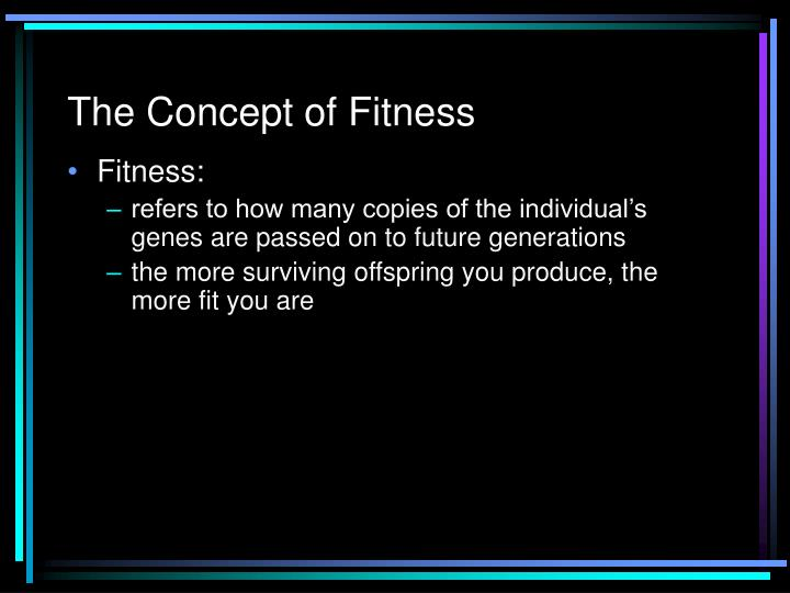 The Concept of Fitness