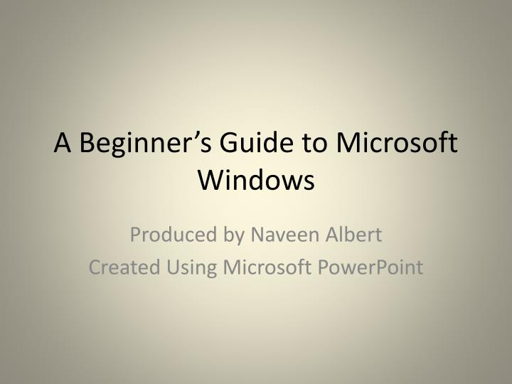 A beginner s guide to microsoft windows