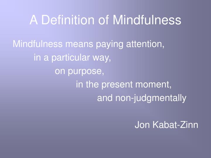 A Definition of Mindfulness
