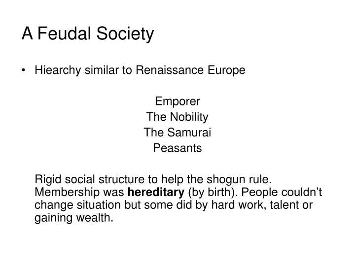 A Feudal Society