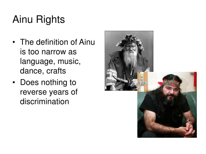The definition of Ainu is too narrow as language, music, dance, crafts