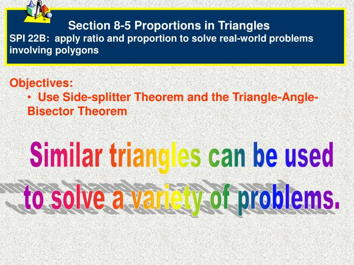 Section 8-5 Proportions in Triangles