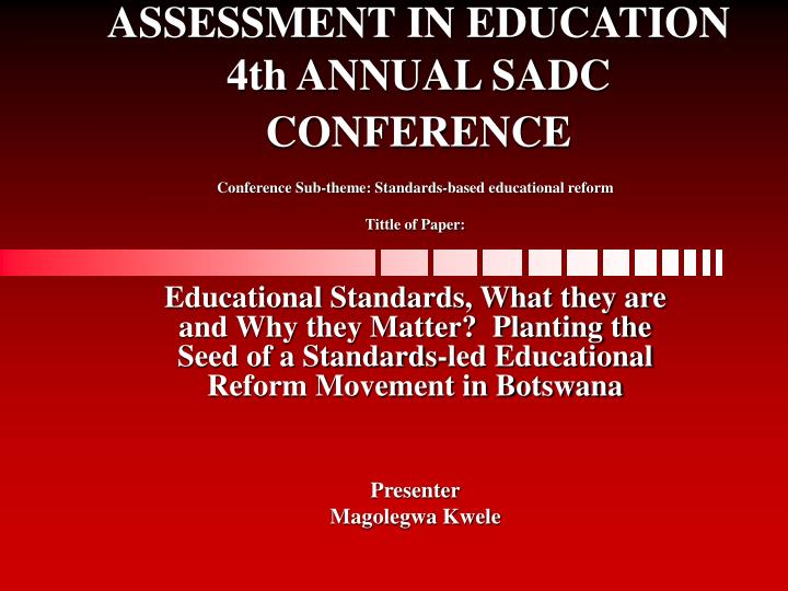 Assessment in education 4th annual sadc conference