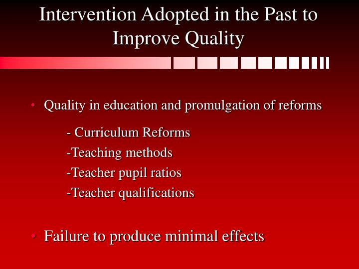Intervention Adopted in the Past to Improve Quality