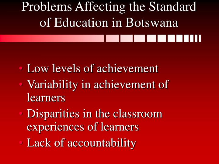Problems Affecting the Standard of Education in Botswana
