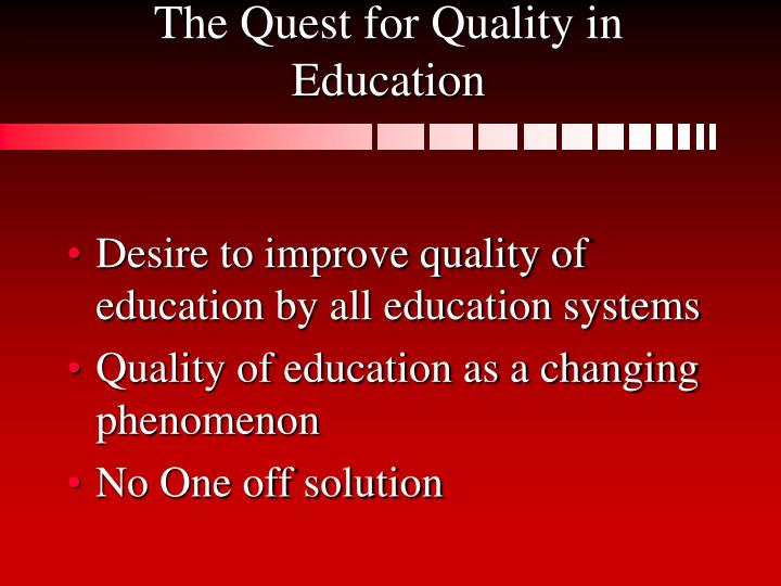 The quest for quality in education
