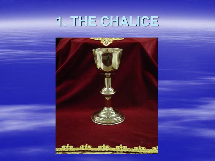 1 the chalice