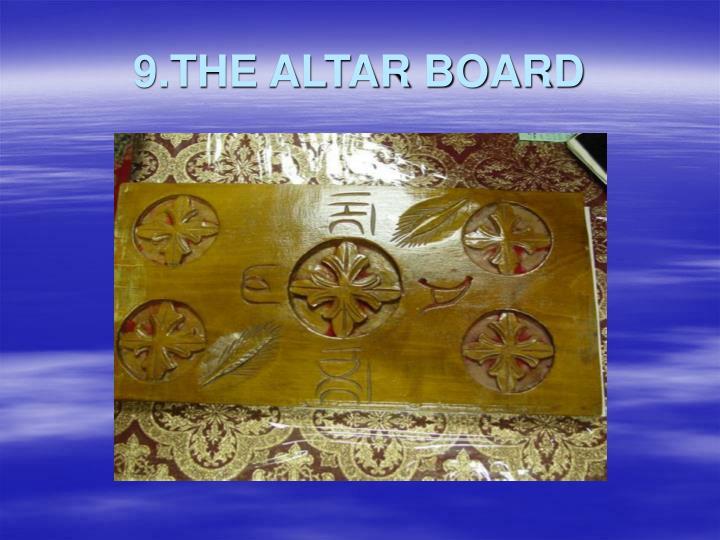 9.THE ALTAR BOARD