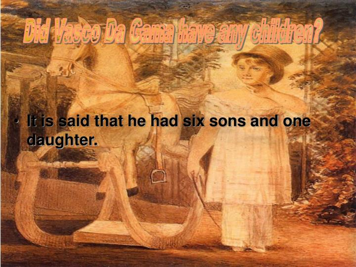Did Vasco Da Gama have any children?