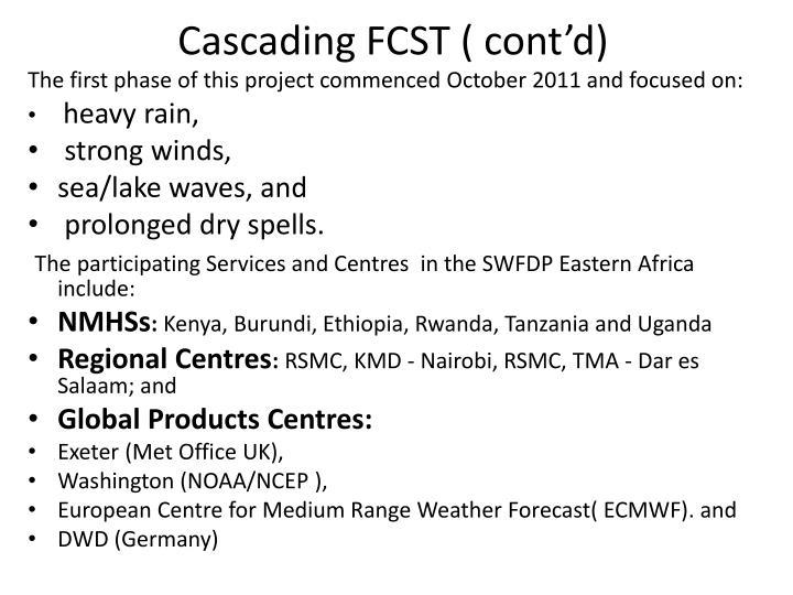 Cascading FCST ( cont'd)