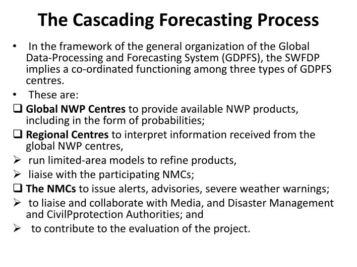 The Cascading Forecasting Process