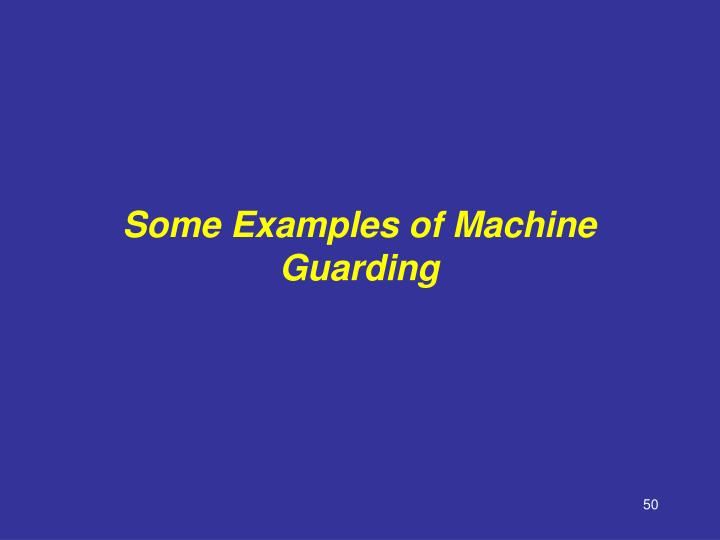 Some Examples of Machine Guarding