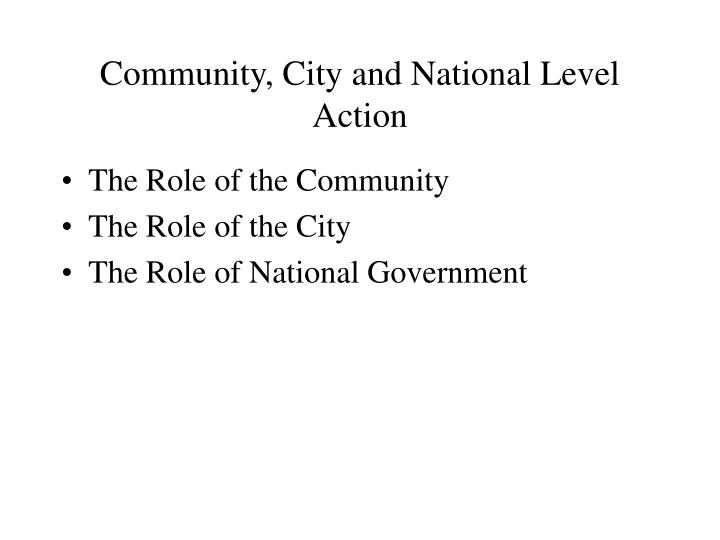 Community, City and National Level Action