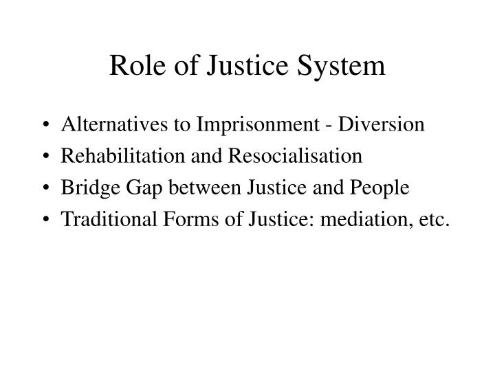 Role of Justice System