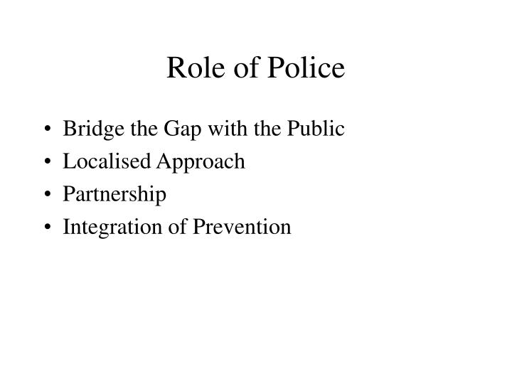 Role of Police