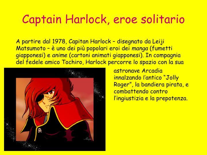 Captain Harlock, eroe solitario