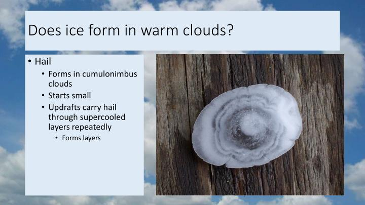 Does ice form in warm clouds?